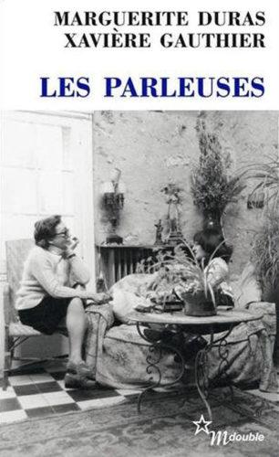 Marguerite Duras, Xavière Gauthier, Les Parleuses, 1974.