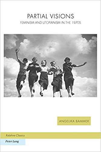 Angelika Bammer, Partial Visions. Feminism and utopianism in the 1970s (1991), Bern, Peter Lang, 2015. Photo: Toni Frissel, Five women running