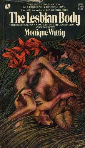 Monique Wittig, <em>The Lesbian Body</em>, New York, Avon Books, 1976.